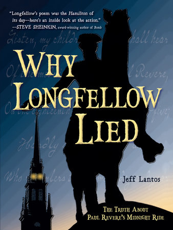 Why Longfellow Lied by Jeff Lantos