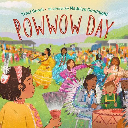Powwow Day by Traci Sorell