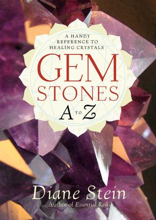 Gemstones A to Z by Diane Stein