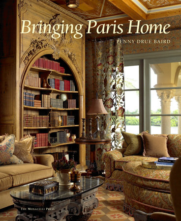 Bringing Paris Home by Penny Drue Baird