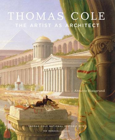 Thomas Cole by Annette Blaugrund, Franklin Kelly and Barbara Novak