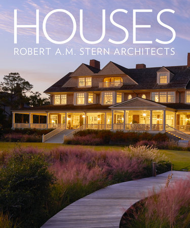 Houses: Robert A.M. Stern Architects by Gary L. Brewer, Randy M. Correll, Grant F. Marani and Roger H. Seifter