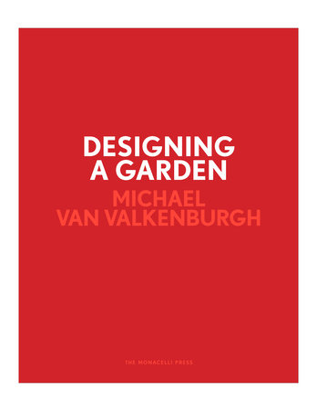 Designing a Garden by Michael Van Valkenburgh