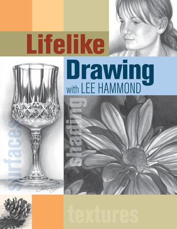 Lifelike Drawing with Lee Hammond by Lee Hammond