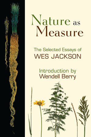 Nature as Measure by Wes Jackson