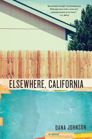 Elsewhere, California by Dana Johnson