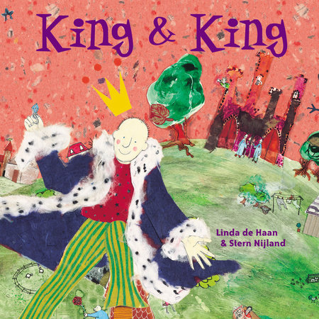 King and King by Linda De Haan and Stern Nijland