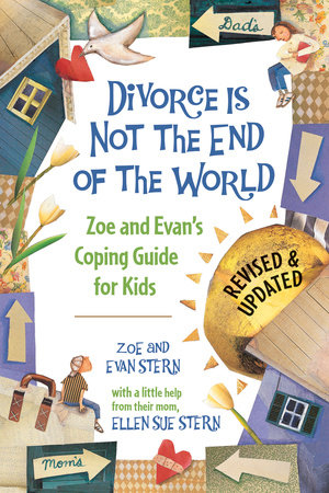 Divorce Is Not the End of the World by Zoe Stern and Evan Stern