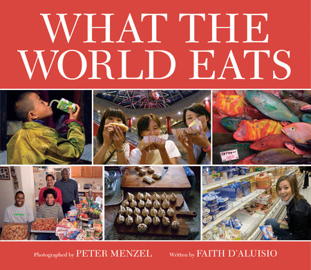 What the World Eats by Faith D'Aluisio