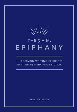 3 AM Epiphany by Brian Kiteley