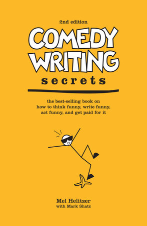 Comedy Writing Secrets by Mel Helitzer and Mark Shatz