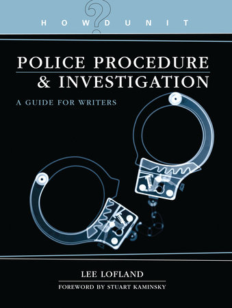 Howdunit Book of Police Procedure and Investigation by Lee Lofland