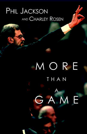 More Than a Game by Phil Jackson and Charley Rosen
