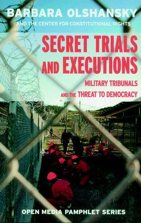 Secret Trials and Executions by Barbara Olshansky