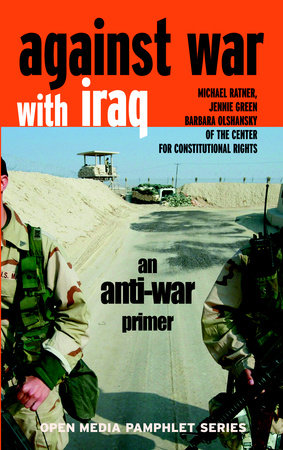Against War with Iraq by Michael Ratner, Jennie Green and Barbara Olshansky