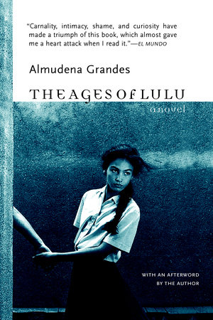 The Ages of Lulu by Almudena Grandes