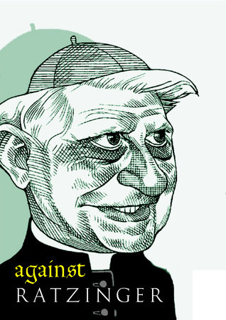 Against Ratzinger by Anonymous