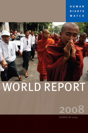 Human Rights Watch World Report 2008 by Human Rights Watch