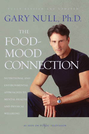 The Food-Mood Connection by Gary Null