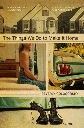 The Things We Do to Make It Home by Beverly Gologorsky