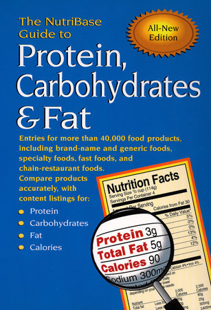 The NutriBase Guide to Protein, Carbohydrates & Fat by NutriBase