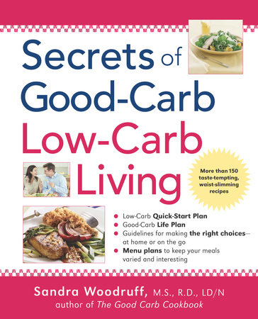 Secrets of Good-Carb/Low-Carb Living by Sandra Woodruff