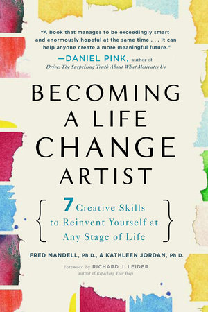 Becoming a Life Change Artist by Fred Mandell Ph.D. and Kathleen Jordan Ph.D.