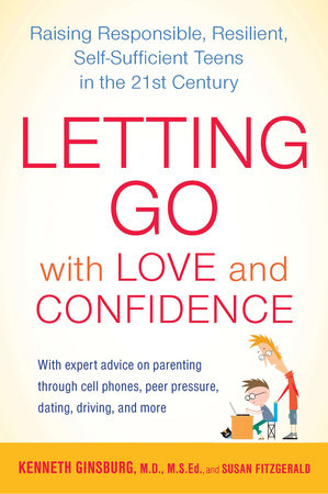 Letting Go with Love and Confidence by Kenneth Ginsburg M.D. and Susan FitzGerald