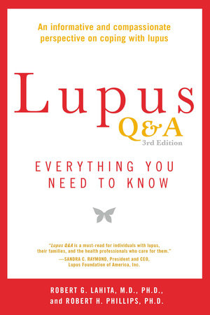 Lupus Q&A Revised and Updated, 3rd edition by Robert G. Lahita and Robert H. Phillips