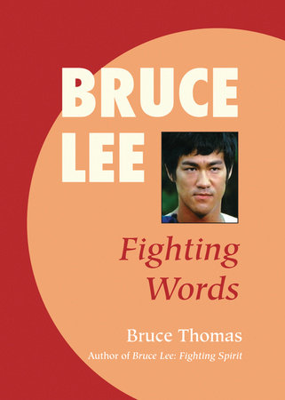Bruce Lee: Fighting Words by Bruce Thomas