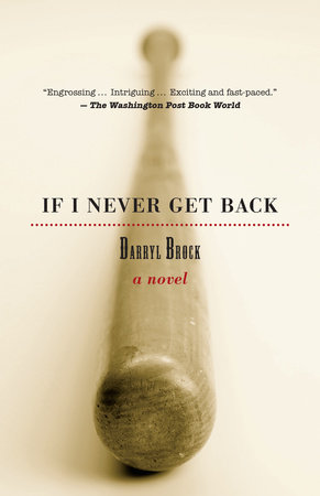 If I Never Get Back by Darryl Brock