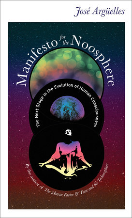 Manifesto for the Noosphere by Jose Arguelles