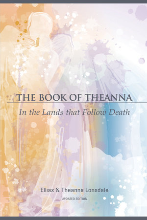 The Book of Theanna, Updated Edition by Ellias Lonsdale