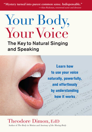 Your Body, Your Voice by Theodore Dimon Jr