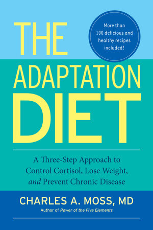 The Adaptation Diet by Charles A. Moss, M.D.