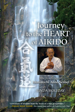 Journey to the Heart of Aikido by Linda Holiday