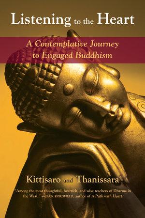 Listening to the Heart by Kittisaro and Thanissara