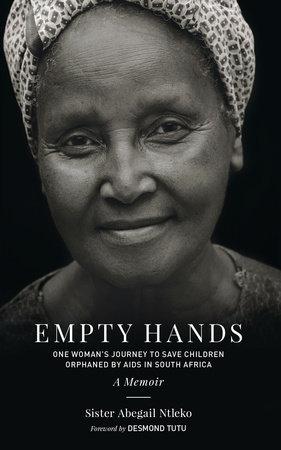 Empty Hands, A Memoir by Sister Abegail Ntleko