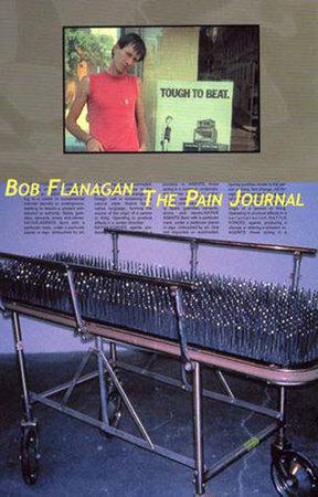 The Pain Journal by Bob Flanagan