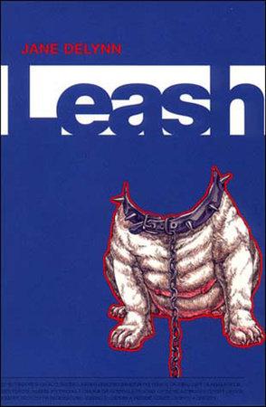 Leash by Jane Delynn