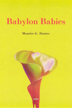 Babylon Babies by Maurice G. Dantec