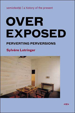 Overexposed by Sylvere Lotringer