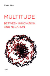Multitude between Innovation and Negation