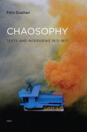 Chaosophy, new edition by Felix Guattari
