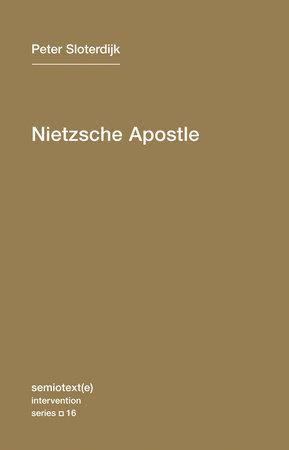 Nietzsche Apostle by Peter Sloterdijk