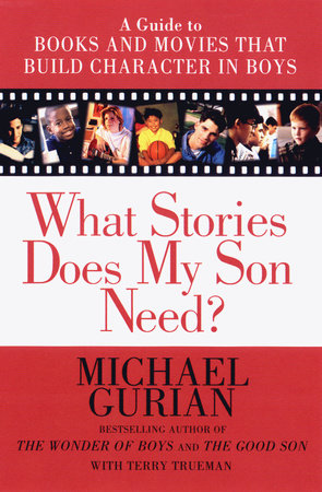 What Stories Does My Son Need? by Michael Gurian
