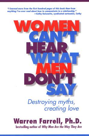 Women Can't Hear What Men Don't Say by Warren Farrell