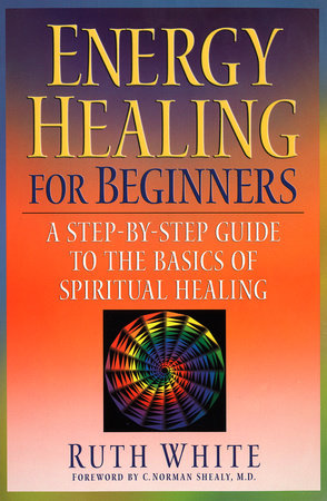 Energy Healing for Beginners by Ruth White