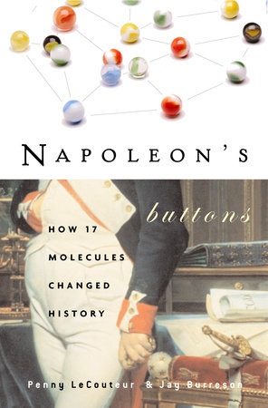 Napoleon's Buttons by Penny Le Couteur and Jay Burreson