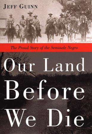 Our Land Before We Die by Jeff Guinn